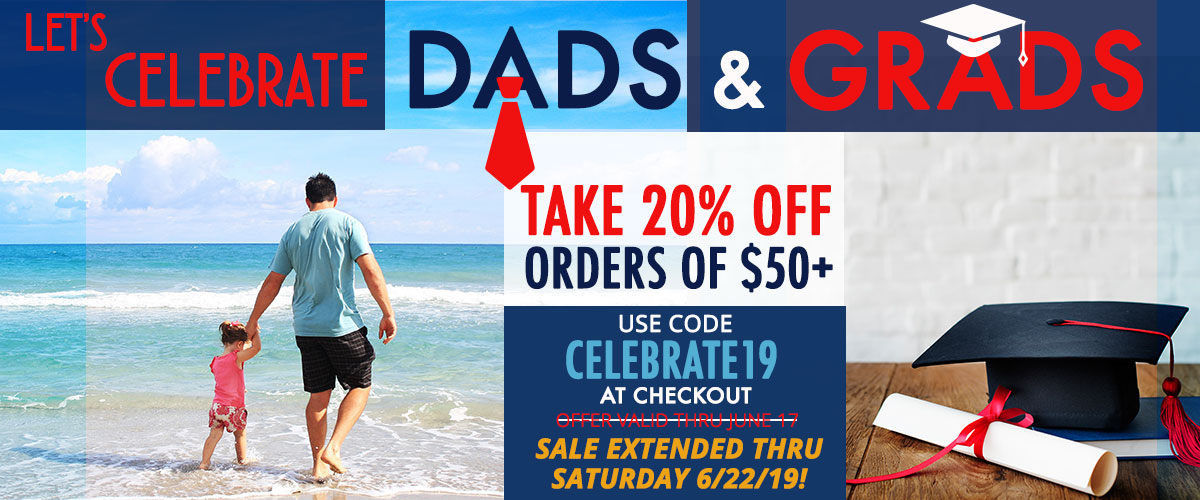 Dads and Grads Sale Extended